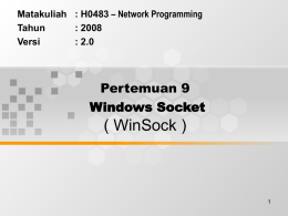 ( WinSock ) Pertemuan 9 Windows Socket – Network Programming