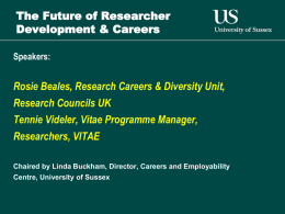 The Future of Researcher Development & Careers Research Councils UK