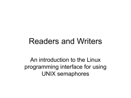 Readers and Writers An introduction to the Linux programming interface for using