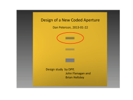 Design of a New Coded Aperture Dan Peterson, 2013-01-22 John Flanagan and