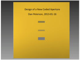 Design of a New Coded Aperture Dan Peterson, 2013-01-16
