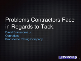 Presentation 7b (Branscome, Jr.), 2015 Regional Seminar - Problems Contractors face with placing Tack