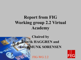Report from FIG Working group 2.2 Virtual Academy Chaired by