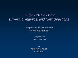 Foreign R D in China:   Drivers, Dynamics, and New Directions