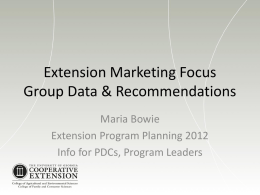 2012 External Extension Marketing Focus Group findings and related recommendations - ppt