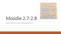 Moodle 2.7-2.8 New Features and Improvements