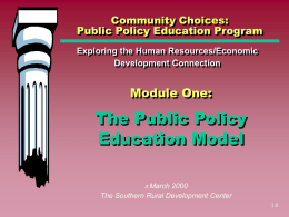 The Public Policy Education Model Module One: Community Choices: