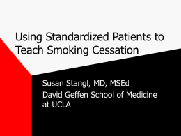 Using Standardized Patients to Teach Smoking Cessation Susan Stangl, MD, MSEd