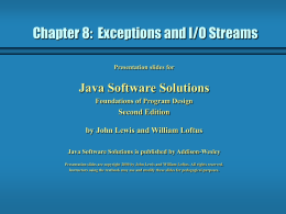 Chapter 8:  Exceptions and I/O Streams Java Software Solutions Second Edition