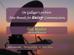 On Gallager s problem: new bounds for noisy communication.