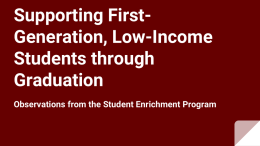 Supporting First-Generation, Low-Income Students through Graduation: Observations from the Student Enrichment Program