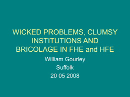 47. Wicked Problems, Clumsy Institutions and Bricolage in FHE and HFE (MSPowerpoint 41KB)