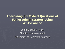 Addressing Six Critical Questions of Senior Administrators Using WEAVEonline