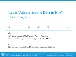 Use of Administrative Data in U.S. Energy Statistics by Stephen Harvey of the U.S. Energy Information Administration