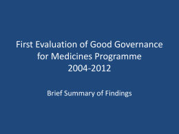 18.55-19.10 Findings and recommendations of the Good Governance for Medicines Programme evaluation pptx, 67kb