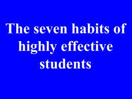 userfiles/1638/seven habits of a highly effective student(1).ppt