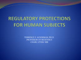 Regulatory Protections for Human Subjects (Dr. Terrence Ackerman)