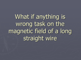 What if Anything is Wrong Task - The Magnetic Field of a Long Straight Wire