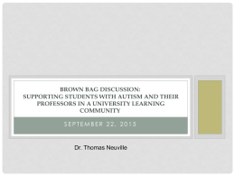 Brown Bag Discussion: Supporting Students with Autism and Their Professors in a University Learning Community