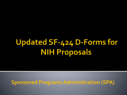NIH proposals on or after May 25, 2016 must be submitted using the new SF424 D-FORMS